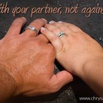 fight with your partner not against them